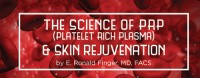 The Science of PRP (Platelet Rich Plasma) & Skin Rejuvenation