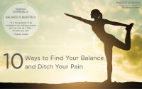 10 Ways to Find Your Balance and Ditch Your Pain