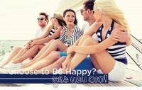 Choose to Be Happy? Yes You Can!