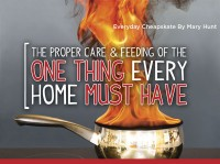 The Proper Care & Feeding of the ONE Thing Every Home Must Have