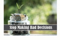 Stop Making Bad Decisions