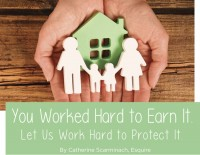 Life & Order: You Worked Hard to Earn It. Let Us Work Hard To Protect It.