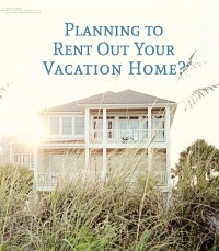 Planning to Rent Out Your Vacation Home?